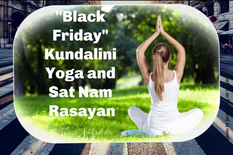 Black Friday Kundalini Yoga & Sat Nam Rasayan: Break Fear & Heal Anxiety