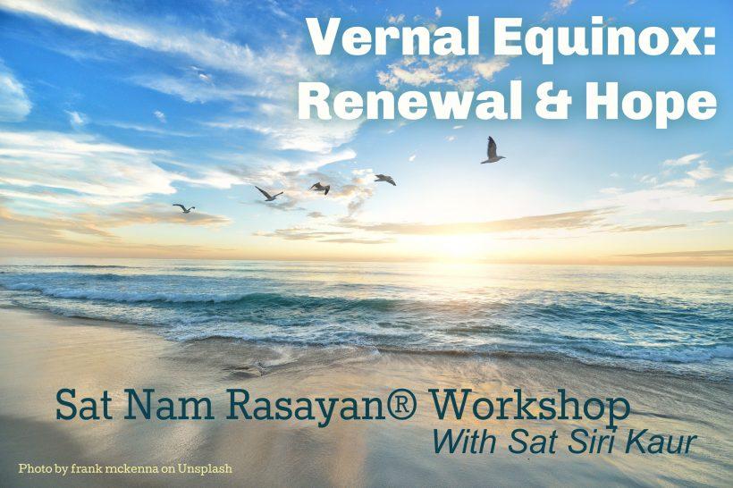 Vernal Equinox Sat Nam Rasayan: Renewal & Hope