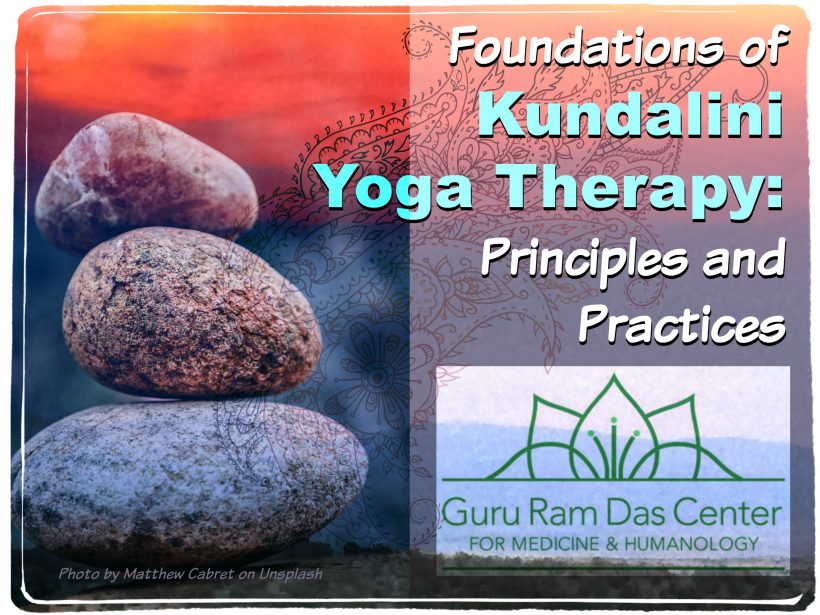 Foundations of Kundalini Yoga Therapy: Principles & Practices