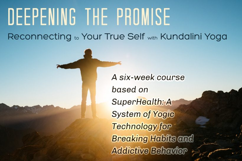 Deepening the Promise; Reconnecting to Your True Self